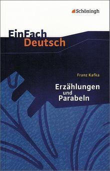 EinFach Deutsch Textausgaben: Franz Kafka: Erzählungen und Parabeln: Gymnasiale Oberstufe
