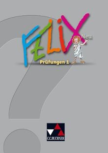 Felix – Forum. Felix – neu Prüfungen 1: Fakultatives Begleitmaterial zu Felix – neu Lektionen 1-34