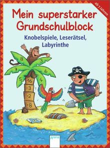 Mein superstarker Grundschulblock: Knobelspiele, Leserätsel, Labyrinthe