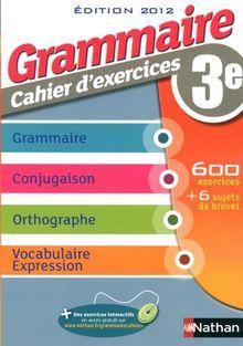 Grammaire cahier d'exercices 3e