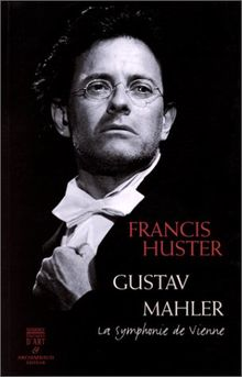 Gustav Mahler: La symphonie de Vienne (Albums)