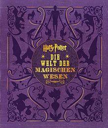 Harry Potter: Die Welt der magischen Wesen (Kreaturen und Pflanzen der Harry-Potter-Filme)