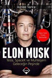 Elon Musk-Tesla SpaceX ve Muhtesem Gelecegin Pesinde