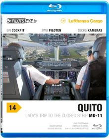 PilotsEYE.tv | QUITO | MD-11F |:| Blu-ray Disc® |:| Lufthansa Cargo | Lady's trip to the closed Strip |