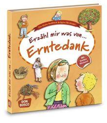 Erzähl mir was von Erntedank: Das kleine Sachbuch Religion für Kinder