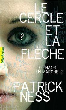 Le Chaos En Marche Vol 2, Le Cercle ET LA Fleche