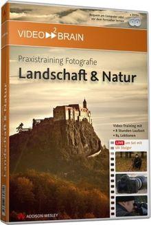 Praxistraining Fotografie: Landschaft&Natur