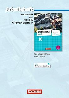 Mathematik real - Differenzierende Ausgabe Nordrhein-Westfalen: 10. Schuljahr - Arbeitsheft mit eingelegten Lösungen: Mit Prüfungsvorbereitung