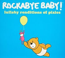 Rockabye Baby! Lullaby Renditions of The Pixies