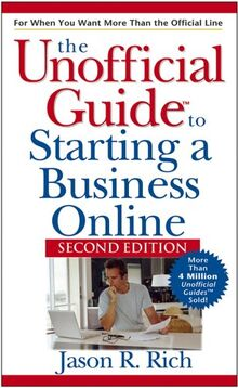 The Unofficial Guide to Starting a Business Online (Unofficial Guides)