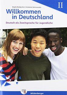 Willkommen in Deutschland - Deutsch als Zweitsprache für Jugendliche, Heft II