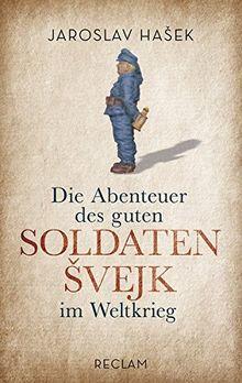 Die Abenteuer des guten Soldaten Svejk im Weltkrieg (Reclam Taschenbuch)