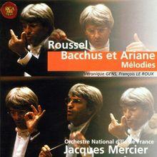 Albert Roussel: Bacchus et Ariane · Mélodies (Lieder) - 3 Odes anacréontiques - 2 Poèmes chinois