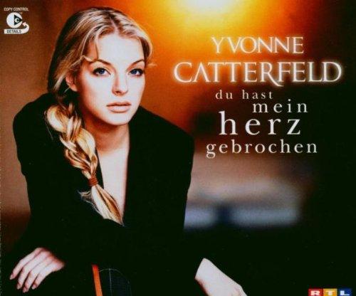 Du Hast Mein Herz Gebrochen von Yvonne Catterfeld