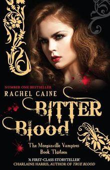 Morganville Vampires 13. Bitter Blood