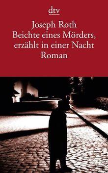 Beichte eines Mörders, erzählt in einer Nacht: Roman