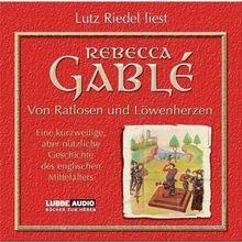 Von Ratlosen und Löwenherzen: Eine kurzweilige, aber nützliche Geschichte des englischen Mittelalters.