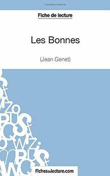 Les Bonnes de Jean Genet (Fiche de lecture): Analyse complète de l'oeuvre