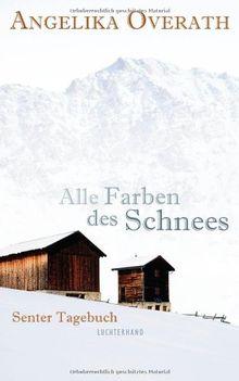 Alle Farben des Schnees: Senter Tagebuch