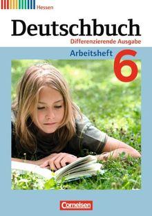 Deutschbuch - Differenzierende Ausgabe Hessen: 6. Schuljahr - Arbeitsheft mit Lösungen