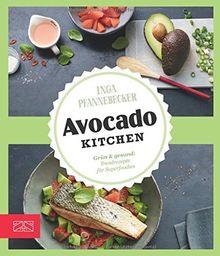 Just delicious - Avocado-Kitchen: Grün & gesund: Trendrezepte für Superfoodies