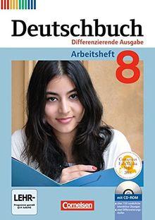 Deutschbuch - Differenzierende Ausgabe: 8. Schuljahr - Arbeitsheft mit Lösungen und Übungs-CD-ROM