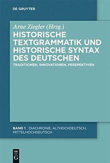 Historische Textgrammatik und Historische Syntax des Deutschen: Traditionen, Innovationen, Perspektiven