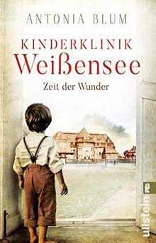 Kinderklinik Weißensee - Zeit der Wunder: Roman (Die Kinderärztin, Band 1)