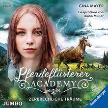 Pferdeflüsterer-Academy. Zerbrechliche Träume (Die Pferdeflüsterer-Academy)