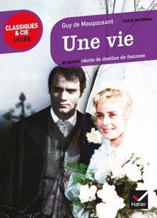 Une Vie (1883): ET Autres Recits De Destins De Femmes
