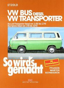 VW Bus und Transporter Diesel von 11/80 bis 12/90: Bus Syncro Diesel von 02/85 bis 10/92, So wird's gemacht - Band 35: Wartung und Instandhaltung: BD 35