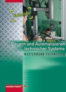 Metalltechnik Fachbildung Technische Kommunikation: Steuern und Automatisieren technischer Systeme: Fachstufe