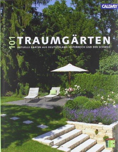 101 Traumgärten: Aktuelle Gärten aus Deutschland ...