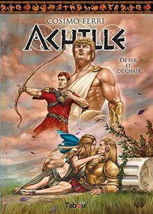 Achille 3: De fer et de chair