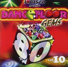 I Love Disco-Dancefloor Gems 80s Vol.10
