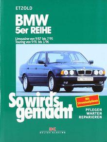So wird's gemacht. Pflegen - warten - reparieren: BMW 5er Reihe 9/87 bis 7/95: So wird's gemacht - Band 67: BD 67