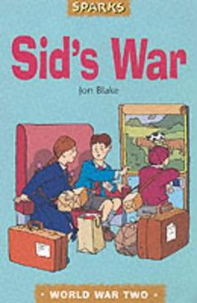 Sid's War: A Tale of Evacuation (Sparks)