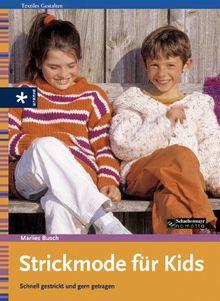 Strickmode für Kids. Schnell gestrickt und gern getragen