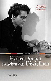 Hannah Arendt zwischen den Disziplinen (Manhattan Manuscripts)