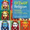ELFZWÖLF Religion. Basistexte: CD