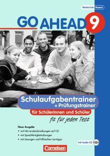 Go Ahead - Ausgabe für die sechsstufige Realschule in Bayern: 9. Jahrgangsstufe - Fit für jeden Test: Schulaufgaben - Neubearbeitung. Mit CDs und ... für sechsstufige Realschulen in Bayern