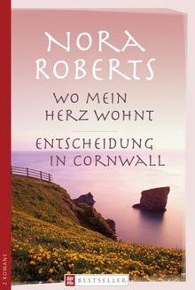 Wo mein Herz wohnt / Entscheidung in Cornwall. 2 Romane in einem Band