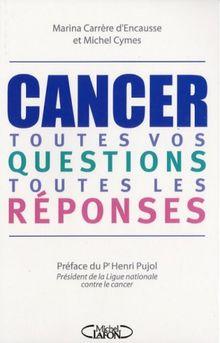 Cancer : Toutes vos questions, toutes les réponses