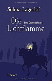 Die Lichtflamme: Eine Ostergeschichte (Reclams Universal-Bibliothek)