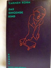 Das Singende Kind: Roman