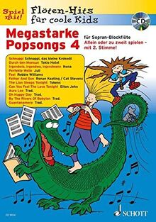 Megastarke Popsongs: Band 4. 1-2 Sopran-Blockflöten. Ausgabe mit CD. (Flöten-Hits für coole Kids)