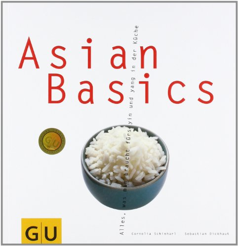 asian basics alles was man braucht f r das yin und yang in der k che gu basic cooking von. Black Bedroom Furniture Sets. Home Design Ideas