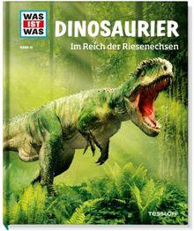 Was ist was Bd. 015: Dinosaurier. Im Reich der Riesenechsen