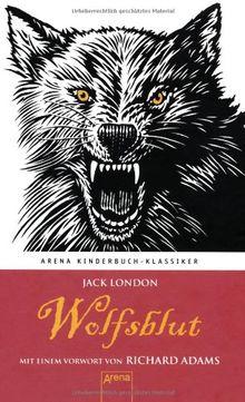 Wolfsblut. Mit einem Vorwort von Richard Adams: Arena Kinderbuch-Klassiker
