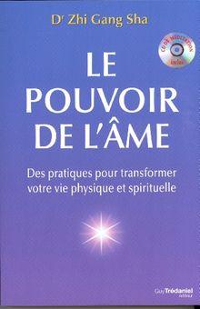 Le pouvoir de l'âme : Des pratiques pour transformer votre vie physique et spirituelle (1Cédérom)